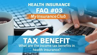 What are the income tax benefits in health insurance? | FAQ #03