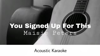 Maisie Peters - You Signed Up For This (Acoustic Karaoke)