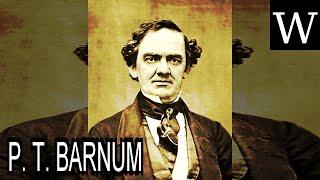 P. T. BARNUM - WikiVidi Documentary
