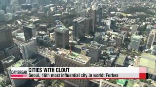 "Forbes: ""Seoul, 16th most influential city in the world""   ""서울, 세"
