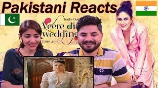 Pakistani Reacts To | Veere Di Wedding Trailer | Kareena Kapoor Khan, Sonam Kapoor,Swara Bhasker