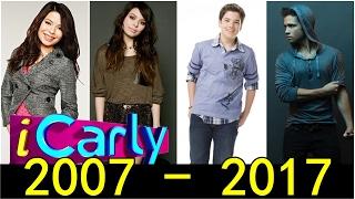 iCARLY - Antes y Después 2017