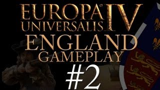 Europa Universalis IV Gameplay Exclusive - England - Part 2