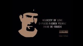 D Pulse Eren Yılmaz Velocity Of Love Noir Re Touch