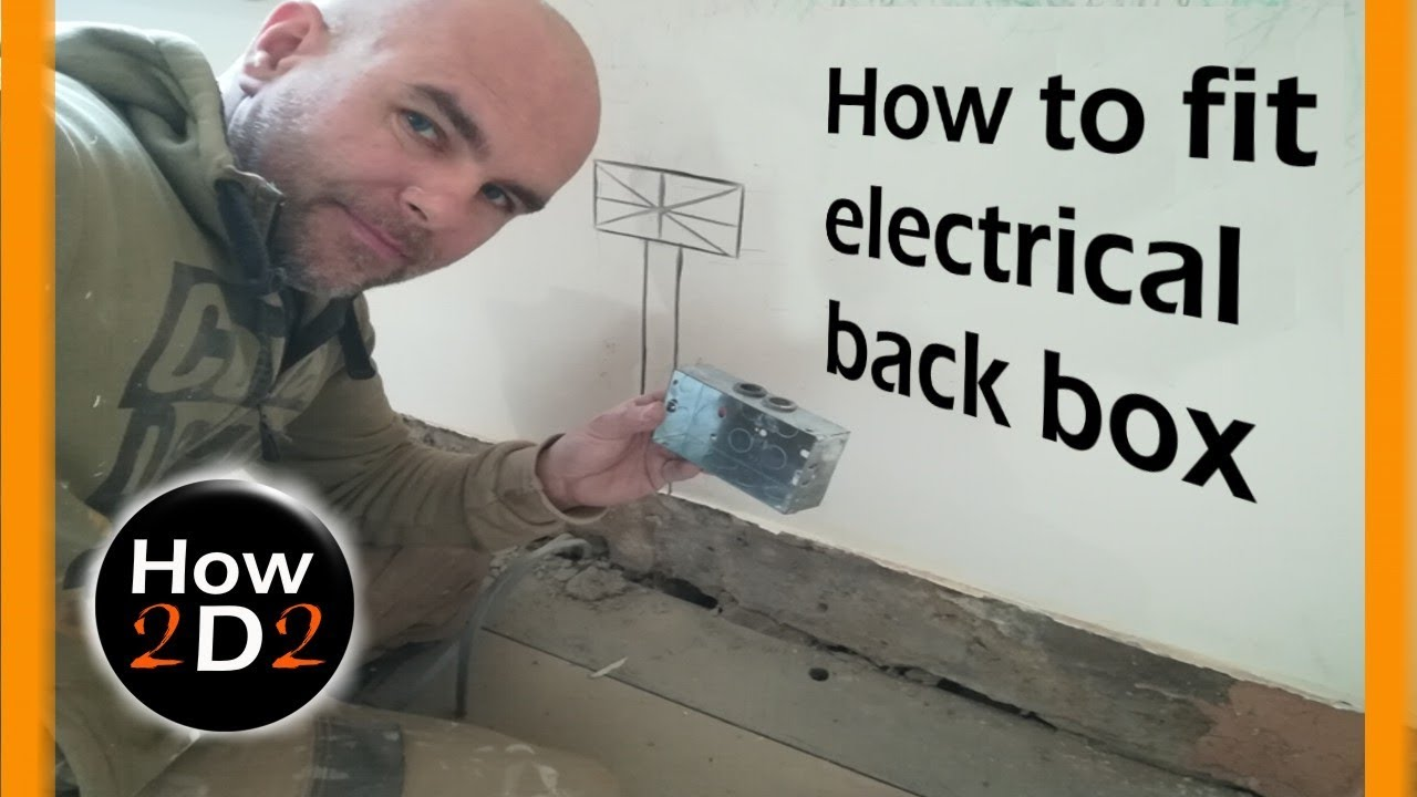 How To Install Electrical Back Box Fit Socket Outlet Metal Junction Wiring Diagram Uk