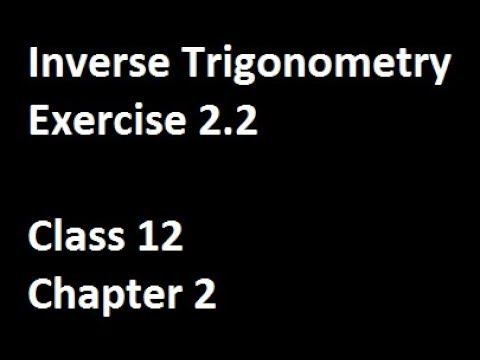 Inverse Trigonometry Exercise 2 2 Class 12 Maths CBSE NCERT Solutions in  Hindi