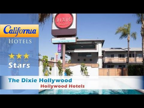 The Dixie Hollywood, Hollywood Hotels - California