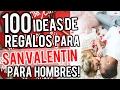 100 IDEAS DE REGALOS PARA SAN VALENTIN PARA HOMBRES 2017 (Manualidades, DIY) KENIA O.