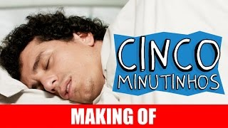 Vídeo - Making Of – Cinco Minutinhos