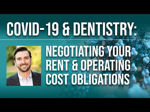 COVID-19 & Dentistry: Negotiating Your Rent & Operating Cost Obligations