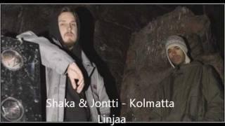 Jontti & Shaka - Kolmatta Linjaa (lyrics)