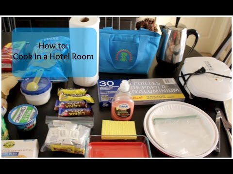 Tips on How to Cook in a Hotel Room
