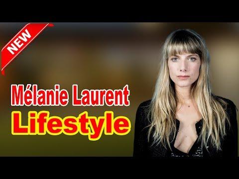 Mélanie Laurent - Lifestyle, Boyfriend, Family,  Facts, Net Worth, Biography 2020,Celebrity Glorious