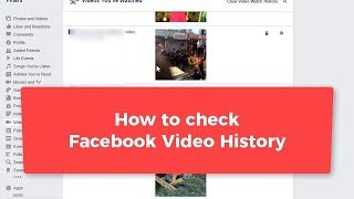 How to check your facebook videos history that you watched ?