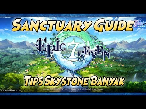 Tips: Dapat Crystal (Skystone) Buanyak!! SANCTUARY Guide - EPIC SEVEN Indonesia
