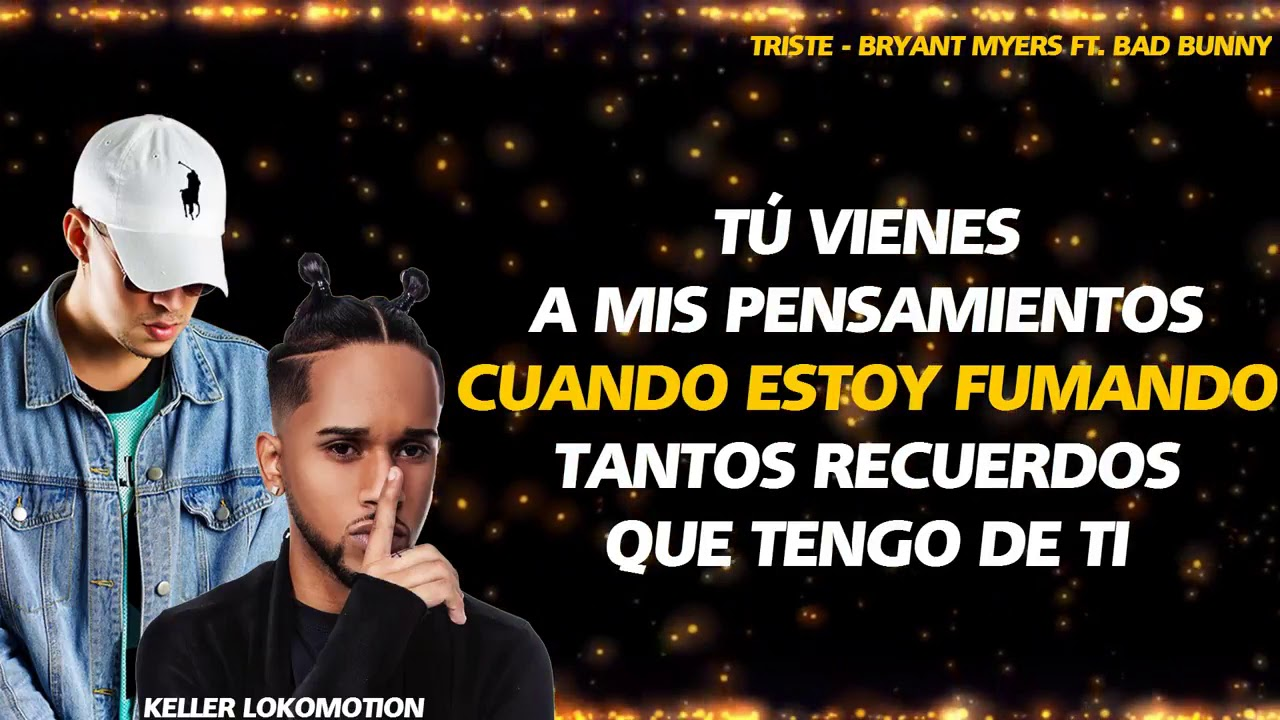 Triste - Bryant Myers Ft. Bad Bunny (Letra)