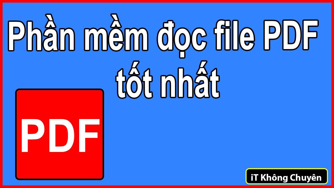 Giới thiệu phần mềm đọc file PDF tốt nhất FoxitReader, phần mềm xem ebook | iT Không Chuyên