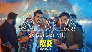 OZAN ANLAŞ - Süperbencil | BORÇ HARÇ Film Müziği