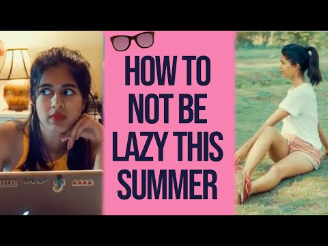 How to MAKE THE MOST of SUMMER VACATIONS   Don't be Lazy   Sejal Kumar