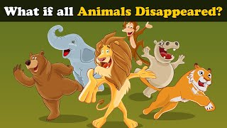 What if all Animals Disappeared? | #aumsum #kids #science #education #children