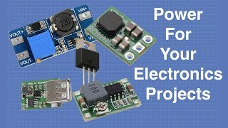 Power For Your Electronics Projects  Voltage Regulators and Converters