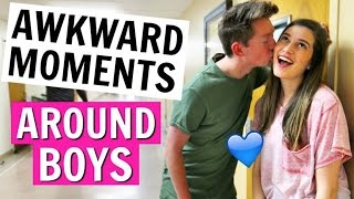 13 AWKWARD MOMENTS THAT HAPPEN AROUND BOYS!