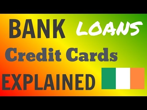 BANK LOANS,TYPES OF BANKS ,MORTGAGES AND CREDIT CARDS IN IRELAND