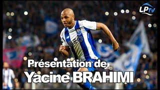 Présentation de Yacine Brahimi