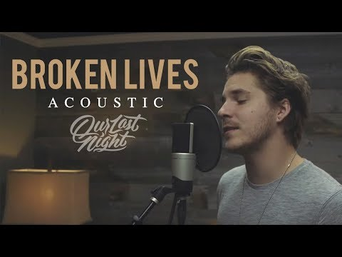 Our Last Night  Broken s Acoustic Version