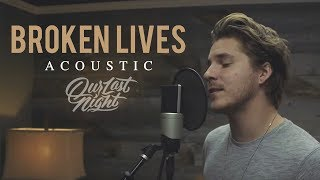 Our Last Night Broken Lives Acoustic Version