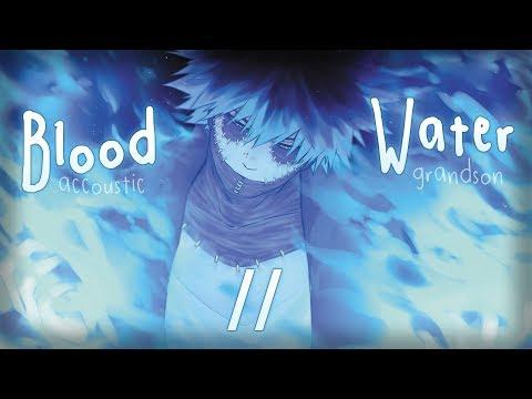 ◤Nightcore◢ ↬ Blood // Water [acoustic]