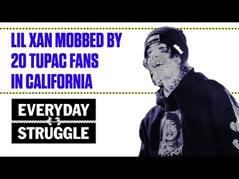 Lil Xan Mobbed by 20 Tupac Fans In California | Everyday Struggle