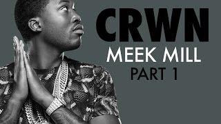 CRWN w/Elliott Wilson Ep. 18 Pt. 1 of 4: Meek Mill