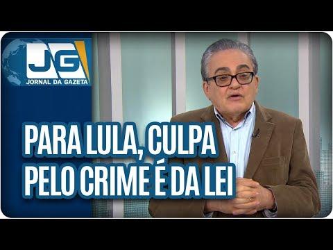 José Nêumanne Pinto/Para Lula, culpa pelo crime é da lei, não do criminoso