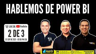 [Live] Hablemos De Power BI - 2 De 3