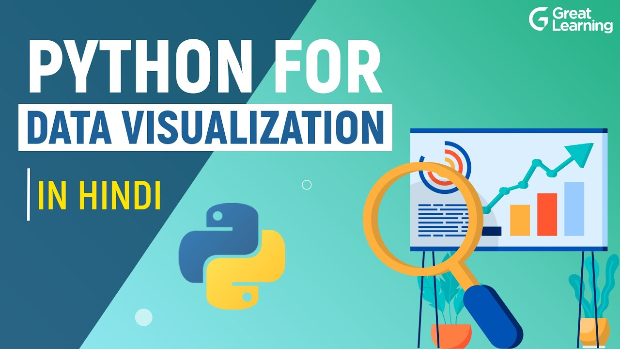 Python for Data Visualization in Hindi | Data Visualization | Python Tutorial | Great Learning