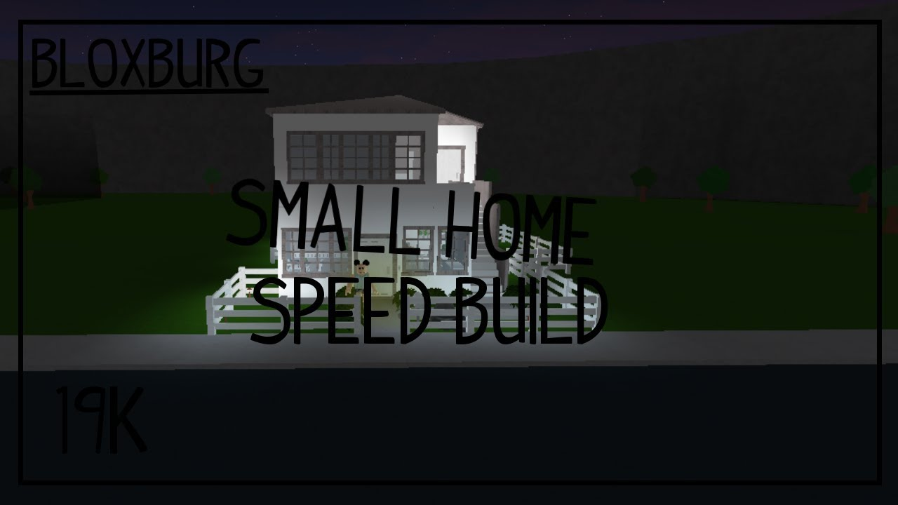 19k Small Home Speed Build Roblox Bloxburg Youtube