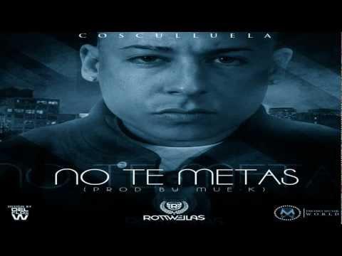 Cosculluela- No Te Metas (Prod.By Mueka) (Www.EnDesbande.com)