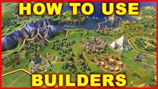 Civ 6: How to Use Builders