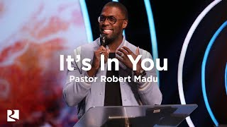 It's In You | Robert Madu  | James River Church