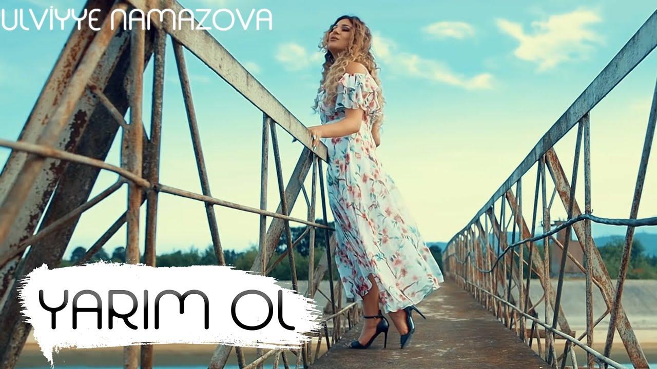 Ulviyyə Namazova Yarim Ol Official Music Video Youtube
