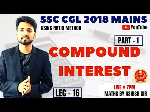 🔴 SSC CGL 2018 TIER 2 ||| COMPOUND INTEREST || LECTURE - 16 || MATHS BY ASHISH SIR 🙂 thumbnail
