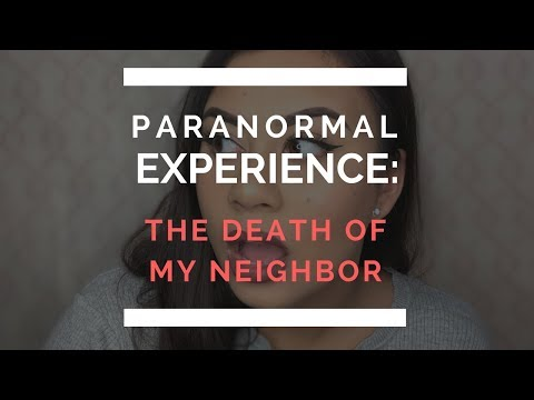 Paranormal Experience: Being Visited By My Deceased Neighbor