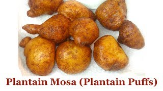 Plantain Mosa (Plantain Puffs) | All Nigerian Recipes