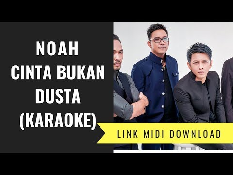 Noah - Cinta Bukan Dusta (Karaoke/Midi Download)
