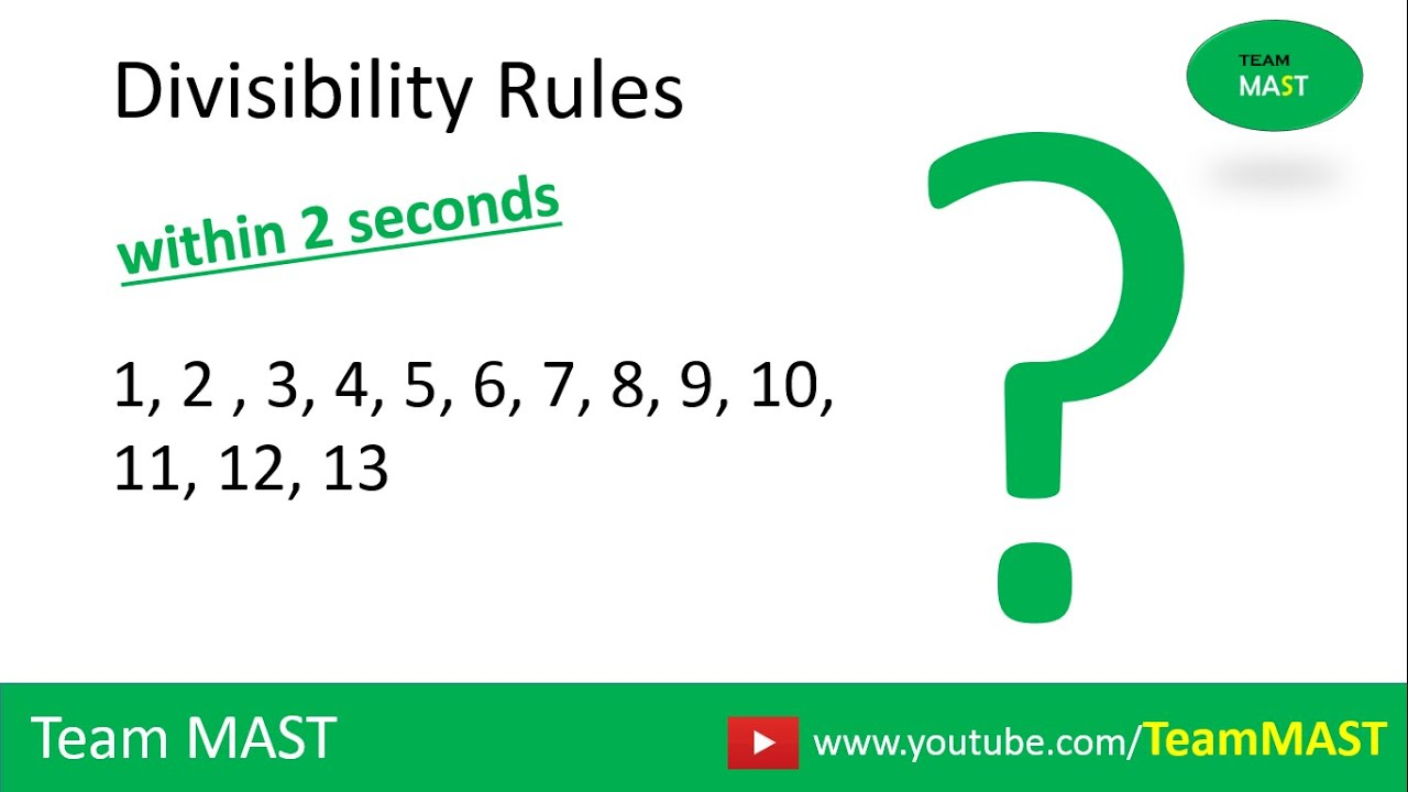1 6 7 8 Divisibility Rules For 1 2 3 4 5 6 7 8 9 10 11 12 13 Team Mast