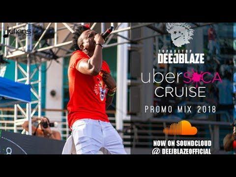 "Ubersoca Cruise 2018 Mix by DeeJBlaze ""Small island Jam"" (Official Soca Mix)"