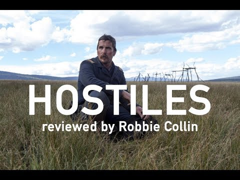 Hostiles reviewed by Robbie Collin