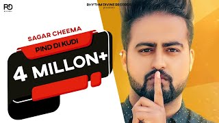 Pind Di Kudi (Full Song) | Sagar Cheema | Varun Barot | Latest Punjabi Song 2017 | Rhythm Divine