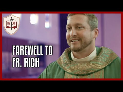 Farewell to Fr. Rich - Sunday Gospel Reflection